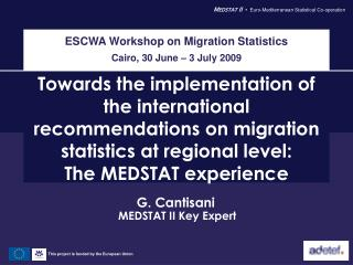 ESCWA Workshop on Migration Statistics Cairo, 30 June – 3 July 2009