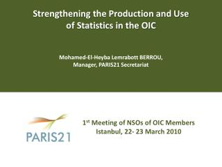 1 st  Meeting of NSOs of OIC Members Istanbul,  22-  23 March 2010