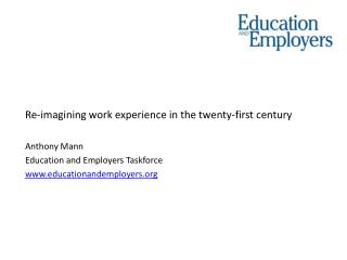Re-imagining work experience in the twenty-first century Anthony Mann