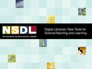 Digital Libraries: New Tools for ScienceTeaching and Learning