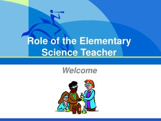Role of the Elementary Science Teacher