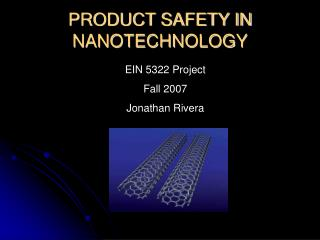 PRODUCT SAFETY IN NANOTECHNOLOGY