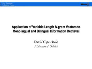 Application of Variable Length  N -gram Vectors to Monolingual and Bilingual Information Retrieval