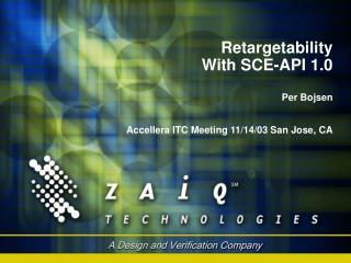 Retargetability With SCE-API 1.0