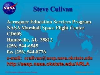 Steve Culivan Aerospace Education Services Program NASA Marshall Space Flight Center CD60S