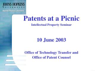 Patents at a Picnic Intellectual Property Seminar 10 June 2003 Office of Technology Transfer and