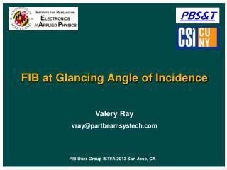 FIB at Glancing Angle of Incidence