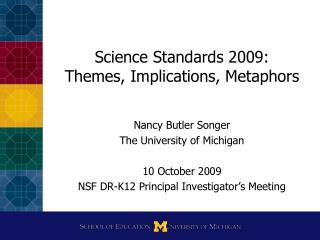 Science Standards 2009: Themes, Implications, Metaphors