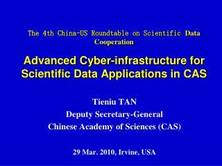 Tieniu TAN Deputy Secretary-General Chinese Academy of Sciences (CAS) 29 Mar. 2010, Irvine, USA
