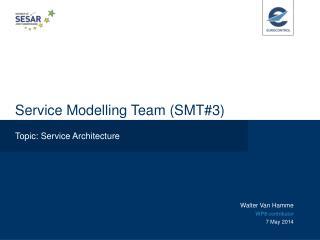 Service Modelling Team (SMT#3)