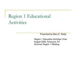 Region 1 Educational  Activities