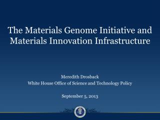 The Materials Genome Initiative and Materials Innovation Infrastructure