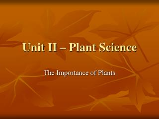 Unit II – Plant Science