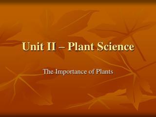 Unit II � Plant Science