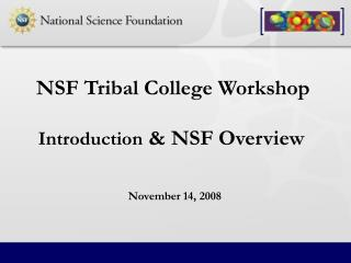 Introduction  & NSF Overview