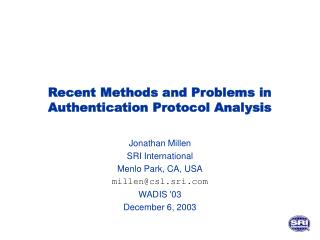 Recent Methods and Problems in Authentication Protocol Analysis