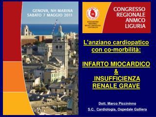 L'anziano cardiopatico con co-morbilità:  INFARTO MIOCARDICO  &  INSUFFICIENZA RENALE GRAVE