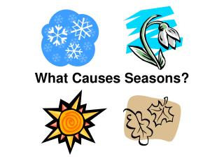 What Causes Seasons?