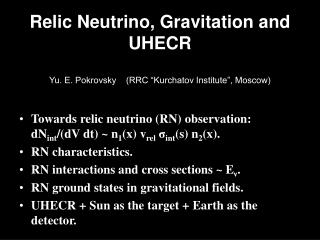 "Relic Neutrino, Gravitation and UHECR Yu. E. Pokrovsky    (RRC ""Kurchatov Institute"", Moscow)"