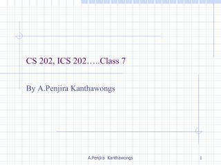 CS 202, ICS 202…..Class 7