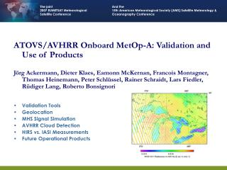 ATOVS/AVHRR Onboard MetOp-A: Validation and Use of Products