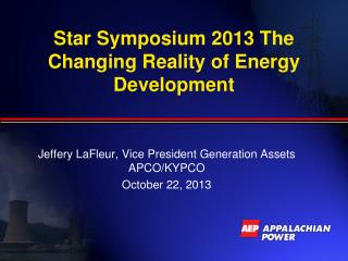 Star Symposium 2013 The Changing Reality of Energy Development