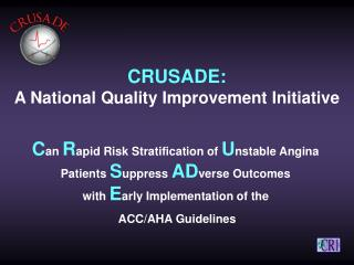CRUSADE: A National Quality Improvement Initiative