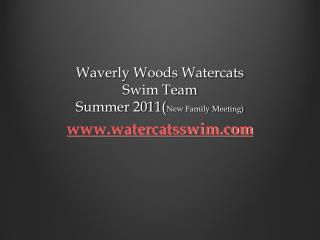 Waverly Woods Watercats Swim Team Summer 2011New Family Meeting