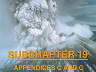 SUBCHAPTER 19  APPENDICES C AND G