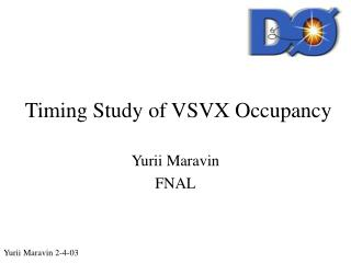 Timing Study of VSVX Occupancy