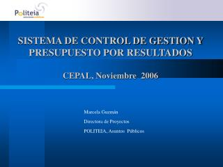 SISTEMA DE CONTROL DE GESTION Y PRESUPUESTO POR RESULTADOS  CEPAL, Noviembre  2006