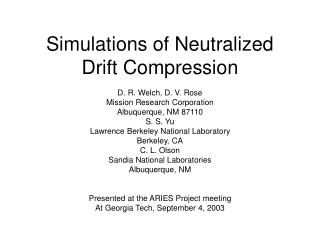 Simulations of Neutralized Drift Compression