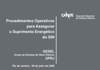 Procedimentos Operativos para Assegurar o Suprimento Energético do SIN GESEL
