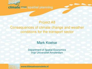 Mark Koetse Department of Spatial Economics Vrije Universiteit Amsterdam