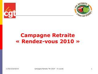 Campagne Retraite «Rendez-vous 2010»