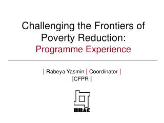 Challenging the Frontiers of Poverty Reduction: Programme Experience