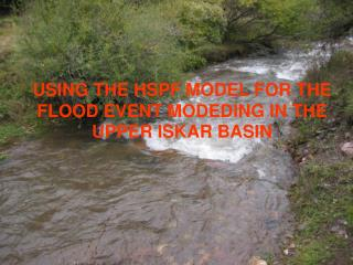 USING THE HSPF MODEL FOR THE FLOOD EVENT MODEDING IN THE UPPER ISKAR BASIN
