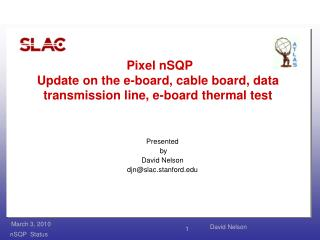 Pixel  nSQP Update on the e-board, cable board, data transmission line, e-board thermal  test