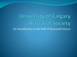 University of Calgary Actuarial Society