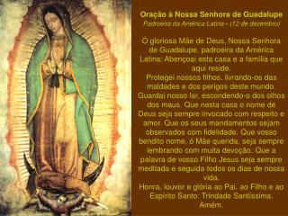 Oração à Nossa Senhora de Guadalupe Padroeira da América Latina  -  (12 de dezembro)