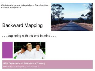 Backward Mapping . . . beginning with the end in mind . . .