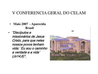 V CONFERENCIA GERAL DO CELAM