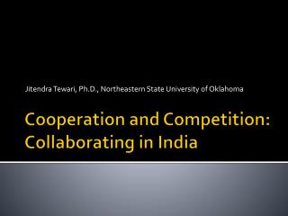 Cooperation and Competition: Collaborating in India
