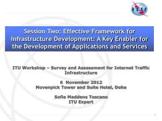 ITU Workshop – Survey and Assessment for Internet Traffic Infrastructure 6  November 2012