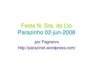 Festa N. Sra. do Lto Parazinho 02-jun-2008