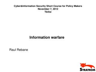 Cyber&Information Security Short Course for Policy Makers November 7, 2012 Tbilisi