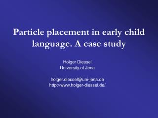 Particle placement in early child language. A case study