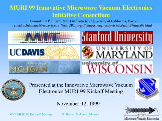 Presented at the Innovative Microwave Vacuum Electronics MURI 99 Kickoff Meeting