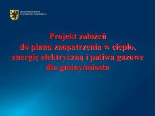 """""""Projekt założeń …"""" powinien obejmować nstp.   tematy:"""