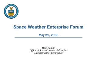 Space Weather Enterprise Forum  May 21, 2008